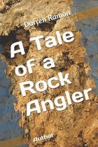 A Tale of a Rock Angler