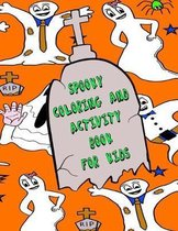 Spooky Coloring And Activity Book For Kids: Fun Pages To Color, Also Mazes, Word Search, Drawing, And Doodling Pages