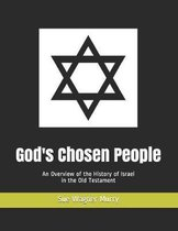 God's Chosen People: An Overview of the History of Israel in the Old Testament
