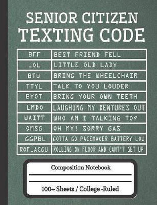 Senior Citizen Texting Code: Composition Notebook for Seniors