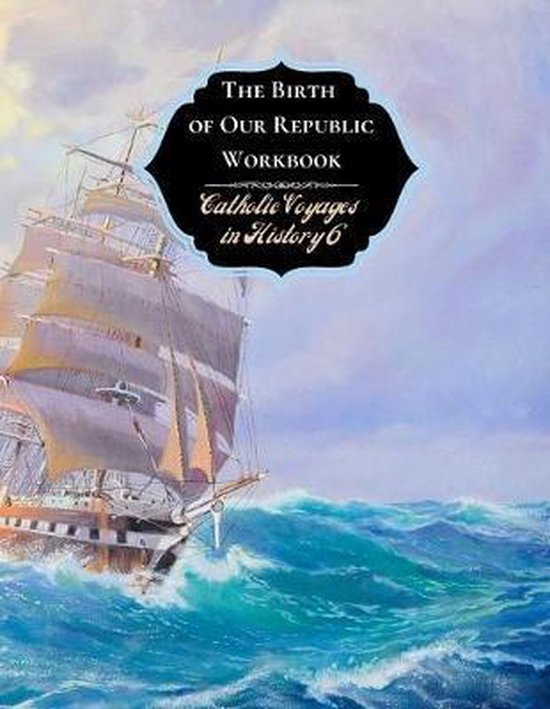 The Birth of Our Republic Workbook