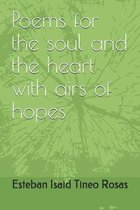 Poems for the soul and the heart with airs of hopes