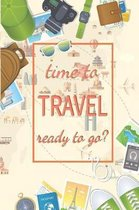 time to travel ready to go?: Trip Planner and Travel Journal Vacation Planner & Diary for your efficient trip.6x9 inches 200 pages 15 trips planner