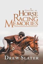 A Century of Horse Racing Memories