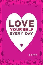 Love yourself every day pink: lovely heart notebook