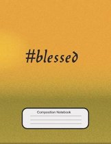 #blessed Composition Notebook