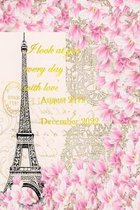 I look at you every day with love: Eiffel Paris Planning calendar from August 2019 - December 2022, appointment with address book; Monthly and weekly
