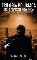 Trilog�a Polic�aca (Rojo, Traici�n, Venganza): Una novela de polic�as, cr�menes, misterio y suspense