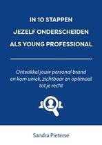 In 10 stappen  -   In 10 stappen jezelf onderscheiden als young professional