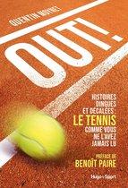 Out ! - Histoires dingues et décalées : le tennis comme vous ne l'avez jamais vu