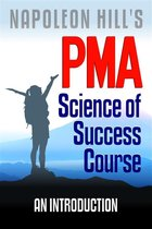 Napoleon Hill's PMA: Science of Success Course - An Introduction