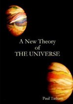 A New Theory of The Universe