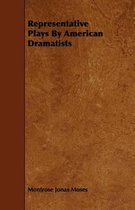 Representative Plays By American Dramatists