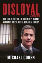 Boek cover Disloyal: A Memoir van Michael Cohen