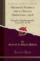 Archivio Storico Per La Sicilia Orientale, 1918, Vol. 15
