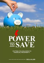 Power To Save: Putting you on a Path to Financial Prosperity