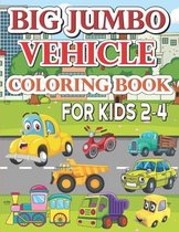 Big Jumbo Vehicle Coloring Book For Kids 2-4: 100 pages of things that go