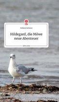 Hildegard, die Moewe neue Abenteuer. Life is a Story - story.one