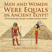 Men and Women Were Equals in Ancient Egypt! History Books Best Sellers - Children's Ancient History