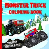 Monster Truck Coloring Book: Monster Winter Race Make this book unique For Kids ages 4 to 12 years with 50 models of monster trucks - Coloring Book