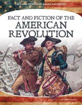 Fact and Fiction of the American Revolution