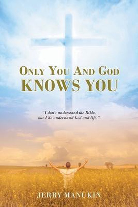 Only You And God Knows You