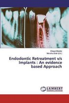Endodontic Retreatment v/s Implants