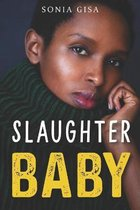 Slaughter Baby