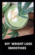 DIY Weight Loss Smoothies