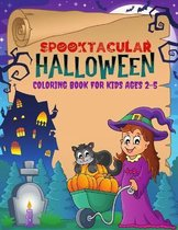 Spooktacular Halloween Coloring Book For Kids Ages 2-5