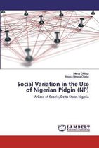 Social Variation in the Use of Nigerian Pidgin (NP)