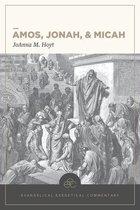 Boek cover Amos, Jonah, & Micah: Evangelical Exegetical Commentary van Joanna M. Hoyt
