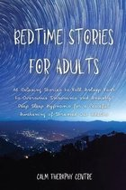 Bedtime Stories for Adults: 16 Relaxing Stories to Fall Asleep Fast to Overcome Insomnia and Anxiety. Deep Sleep Hypnosis for a Peaceful Awakening