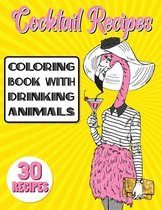 Cocktail Recipes Coloring Book With Drinking Animals