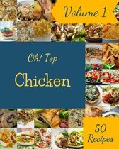 Oh! Top 50 Chicken Recipes Volume 1