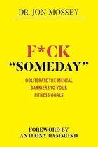F*ck  Someday