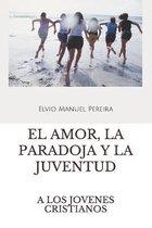 El Amor, La Paradoja Y La Juventud