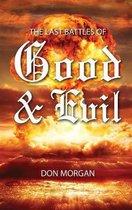 The Last Battles of Good & Evil