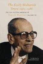 The Early Mubarak Years 1982-1988 - The Non-Fiction Writing of Naguib Mahfouz, Volume III
