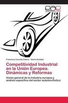 Competitividad Industrial en la Union Europea. Dinamicas y Reformas
