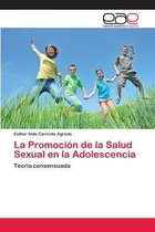 La Promocion de la Salud Sexual en la Adolescencia