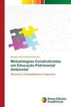 Metodologias Construtivistas em Educacao Patrimonial Ambiental