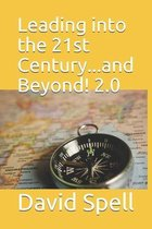 Leading into the 21st Century...and Beyond! 2.0