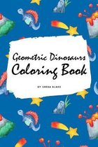 Geometric Dinosaurs Coloring Book for Children (6x9 Coloring Book / Activity Book)