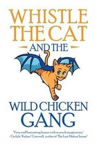 Whistle the Cat and the Wild Chicken Gang