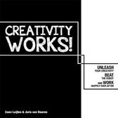 Creativity Works!: Unleash your Creativity, Beat the Robot and Work Happily Ever After