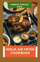 Ninja Air Fryer cookbook: Awesome Recipes To Loss Weight And Stay Healthy