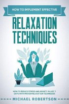How to implement effective relaxation techniques