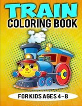 Train Coloring Book For Kids Ages 4-8