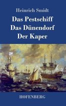 Das Pestschiff / Das Dunendorf / Der Kaper